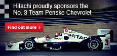 Hitachi is a proud sponsor of the No. 3 Team Penske Dallara Chevrolet. Find out more.